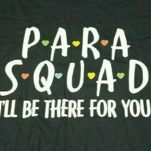 Other - Para Squad I'll Be There For You 3XL Tshirt